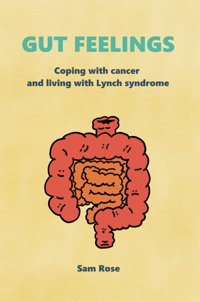 Gut Feelings book Coping with cancer and living with lynch syndrome book cover author Sam Rose